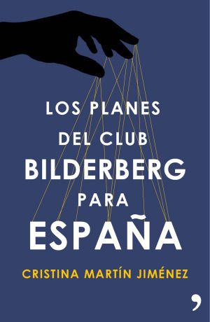 """El Vórtice """"Bilderberg, 60 años conspirando contra ti."""" con Cristina Martín"""