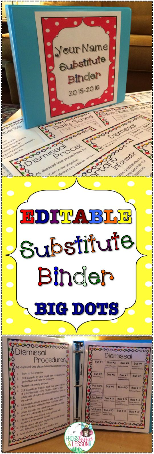 EDITABLE substitute binder! Cover choices and templates that will make it easy for you to take a sick day when you need one! Just click and edit each page for a professional looking and effective Substitute Binder! Big Dots theme