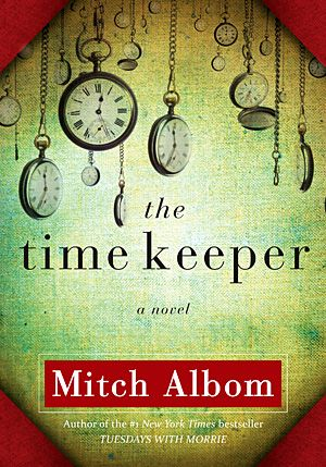 The Time Keeper by Mitch Albom ****  The inventor of the world's first clock is punished for trying to measure God's greatest gift.