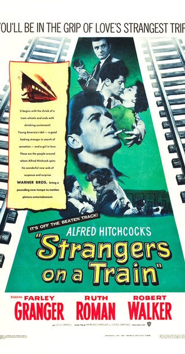 Directed by Alfred Hitchcock.  With Farley Granger, Robert Walker, Ruth Roman, Leo G. Carroll. A psychotic socialite confronts a pro tennis star with a theory on how two complete strangers can get away with murder - a theory that he plans to implement.