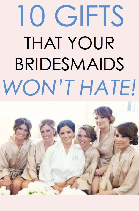 Looking for new ideas for your bridal party! We've got 10 gift ideas that your bridesmaids won't hate!