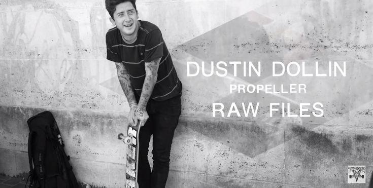 "Dustin Dollin's ""Propeller"" RAW FILES | BOARD ACTION"