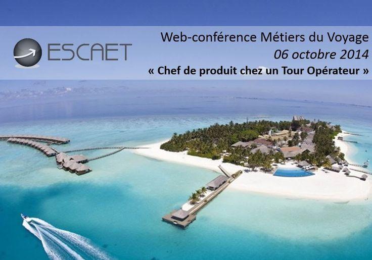 Web-conférence ESCAET : Chef de Produit chez un Tour Opérateur. #Formation #métier #tourisme