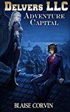 Delvers LLC: Adventure Capital by Blaise Corvin (Author) #Kindle US #NewRelease #ScienceFiction #SciFi #eBook #ad
