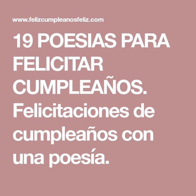 19 POESIAS PARA FELICITAR CUMPLEAÑOS. Felicitaciones de cumpleaños con una poesía.