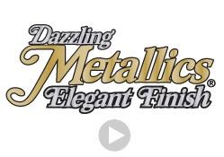 What Makes Dazzling Metallics Great-- VIDEO!