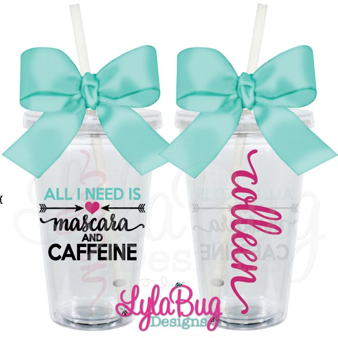 ALL I NEED IS MASCARA AND CAFFEINE PERSONALIZED ACRYLIC TUMBLER