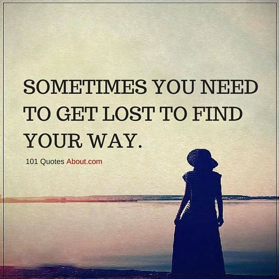 Sometimes you need to get lost to find your way ...