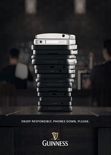Guinness: Enjoy Responsibly. Phones Down. Please.