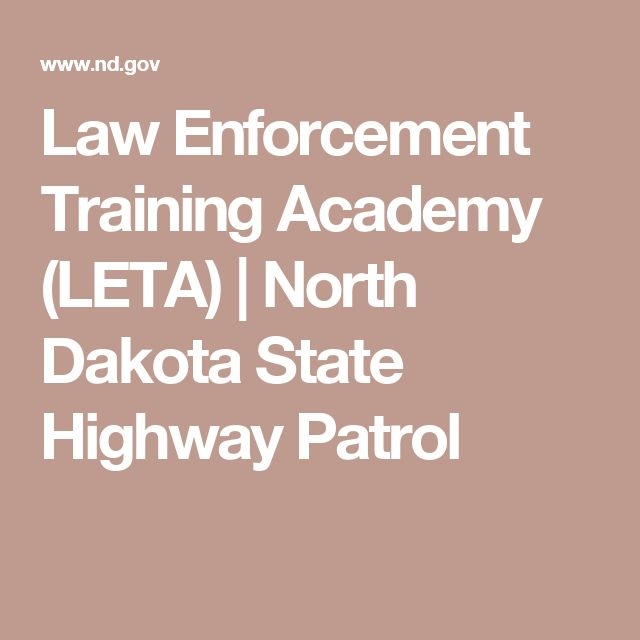 Law Enforcement Training Academy (LETA) | North Dakota State Highway Patrol