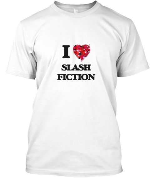 I Love Slash Fiction White T-Shirt Front - This is the perfect gift for someone who loves Slash Fiction. Thank you for visiting my page (Related terms: I Love,Love Slash Fiction,Slash Fiction,I LOVE SLASH FICTION,hobbies,,t165,fan fiction  ,gay  ,slash ...)