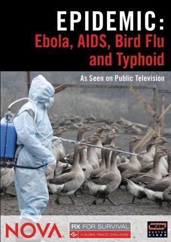 . & Nova - NOVA: Epidemic - Ebola, AIDS, Bird Flu and Typhoid