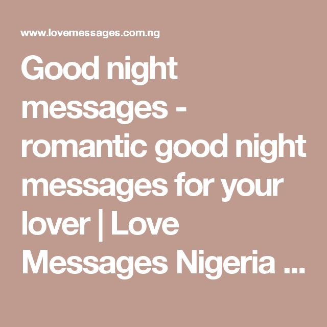 Good night messages - romantic good night messages for your lover | Love Messages Nigeria - Love Text Messages, Love sms  Love poems