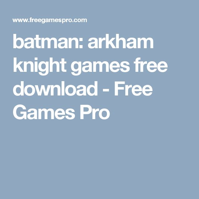 batman: arkham knight games free download - Free Games Pro