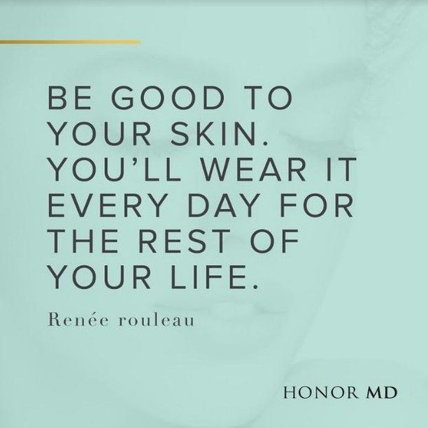 Be Good To Your Skin You Ll Wear It Every Day For The Rest Of Your Life Renee Rouleau Honoryoursk Men Skin Care Routine Skincare Quotes You Are Awesome