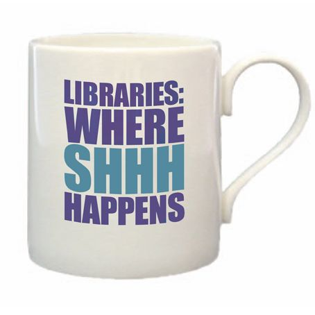 Librarian mug. I'm torn--on one hand it perpetuates library/librarian stereotypes, but on the other it's hilarious and I really want to sip tea from it.