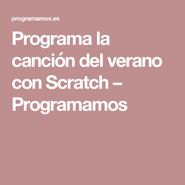Programa la canción del verano con Scratch – Programamos