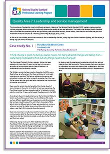 Quality Area 7: Leadership and service management--The importance of leadership in early childhood services is a feature of the National Quality Standard (NQS). Leaders create a positive culture, empower others and work to continually improve the quality of care and education. Case study No.1: Punchbowl Children's Centre in Punchbowl, NSW http://wp.me/P2wNWe-19d