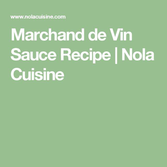 Marchand de Vin Sauce Recipe   Nola Cuisine