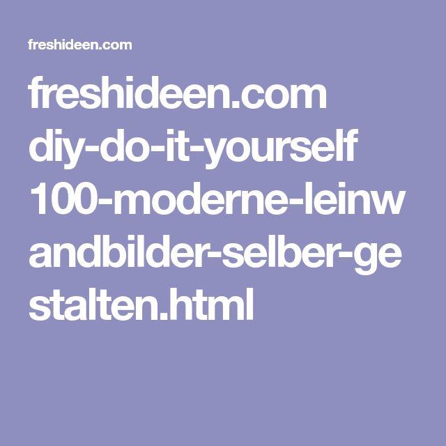 Freshideen.com Diy Do It Yourself 100 Moderne Leinwandbilder
