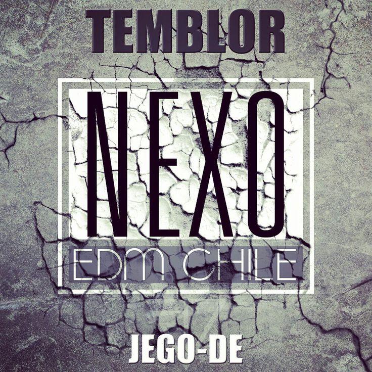 Temblor JegoDe NEXO EDM Chile