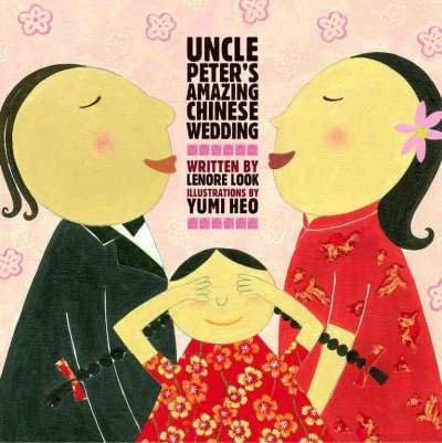 Uncle Peter's amazing Chinese wedding / written by Lenore Look ; illustrated by Yumi Heo:  Plectron, Peter O'Toole, Yumi Heo, Weddings, Pictures Books, Peter Amazing, Uncle Peter, Children Books, Amazing Chinese