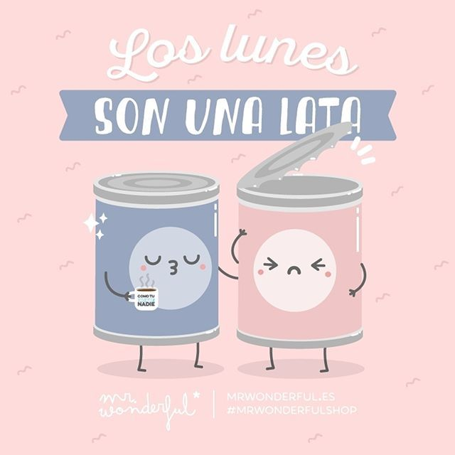 Suerte que mañana es martes :P Mondays can be a real drag. Luckily tomorrow is Tuesday. #mrwonderfulshop #quotes #monday #can