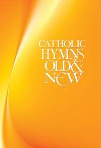 Catholic Hymns Old & New