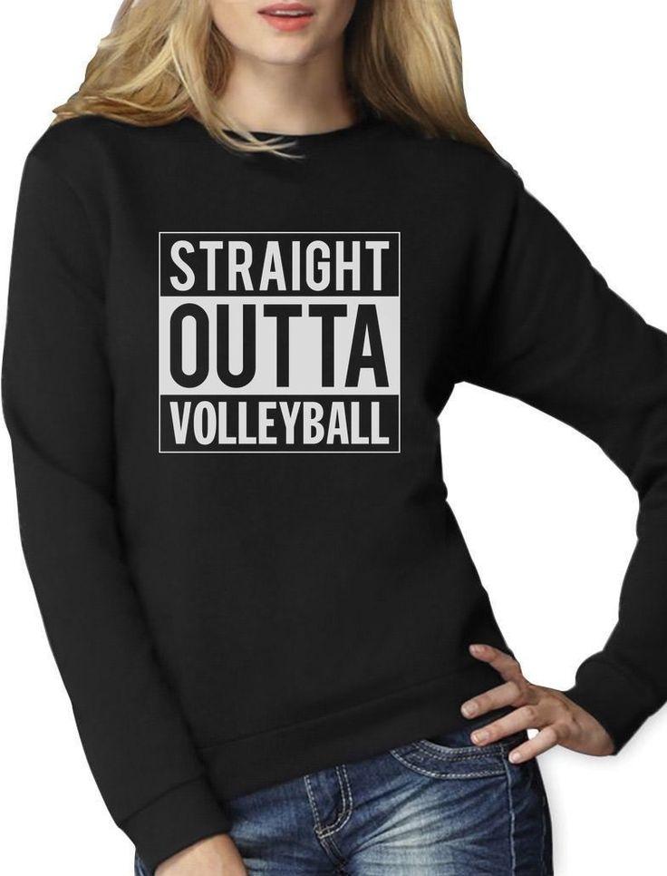 Straight Outta Volleyball Women Sweatshirt Gift Idea