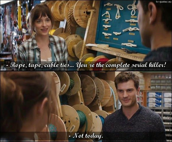 Fifty Shades of Grey - Quote - Not today - TV Quotes