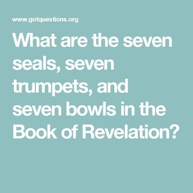 What are the seven seals, seven trumpets, and seven bowls in the Book of Revelation?