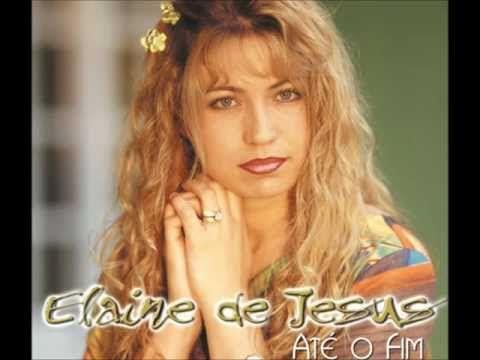 Elaine de Jesus- Quem Chora pra Deus (CD: Até o fim) - YouTube