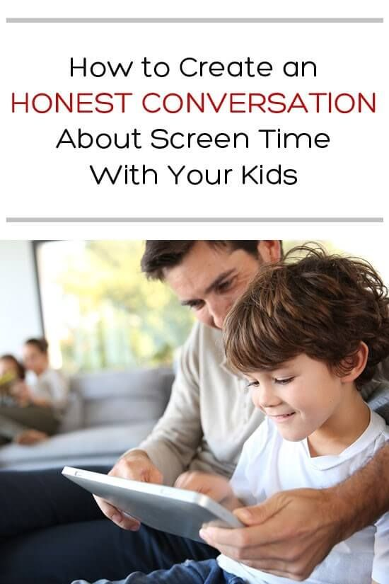 How to Create an Honest Conversation About Screen Time With Your Kids | Parenting Tips for  Families and Technology