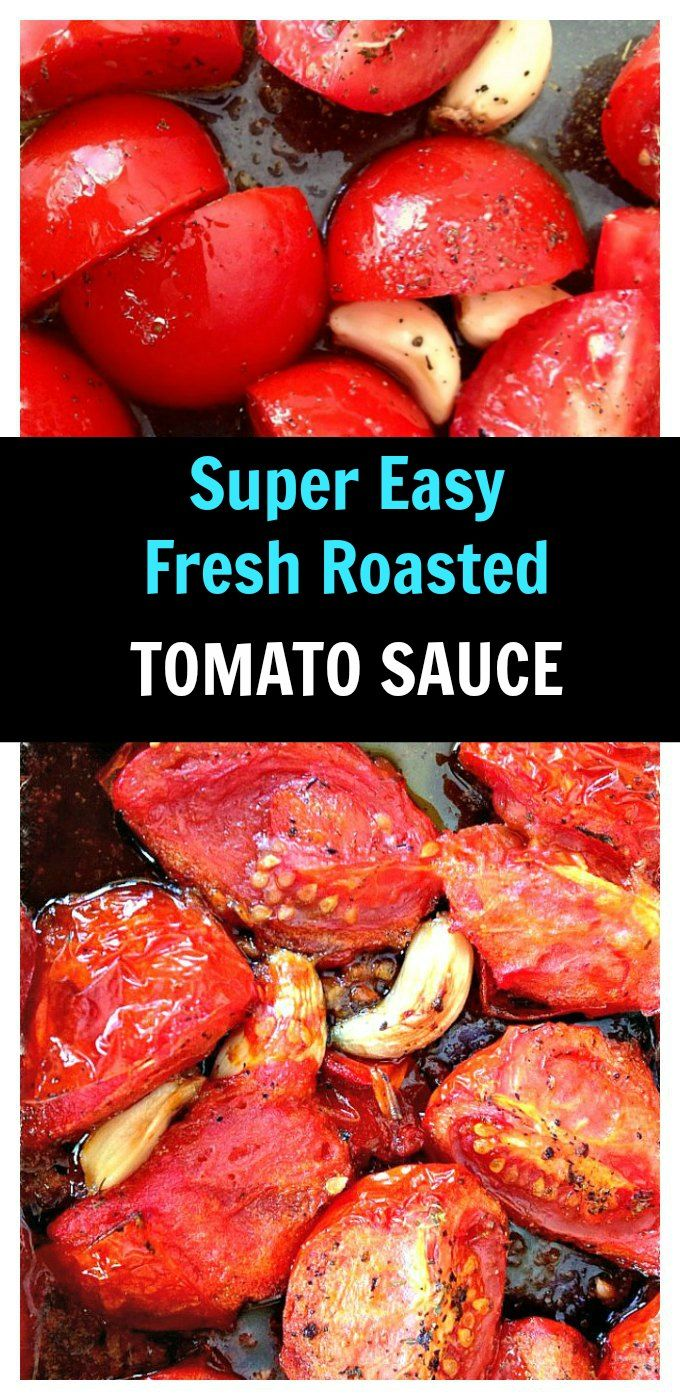 Roasted Tomato Sauce - Super easy and the best sauce ever using garden tomatoes!