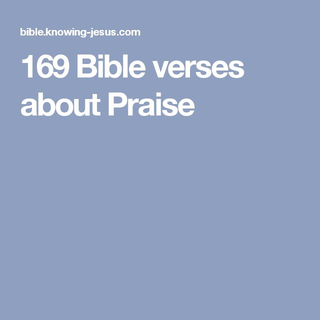 169 Bible verses about Praise