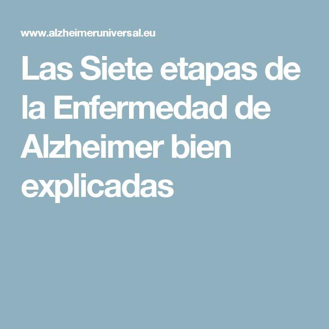 Las Siete etapas de la Enfermedad de Alzheimer bien explicadas
