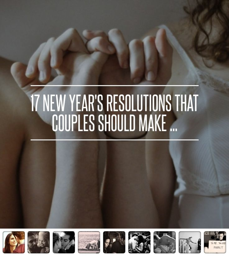 17 New Year's #Resolutions That Couples Should Make ... - Love