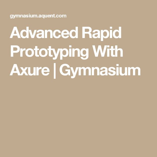 Advanced Rapid Prototyping With Axure   Gymnasium