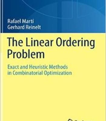 The Linear Ordering Problem: Exact And Heuristic Methods In Combinatorial Optimization PDF
