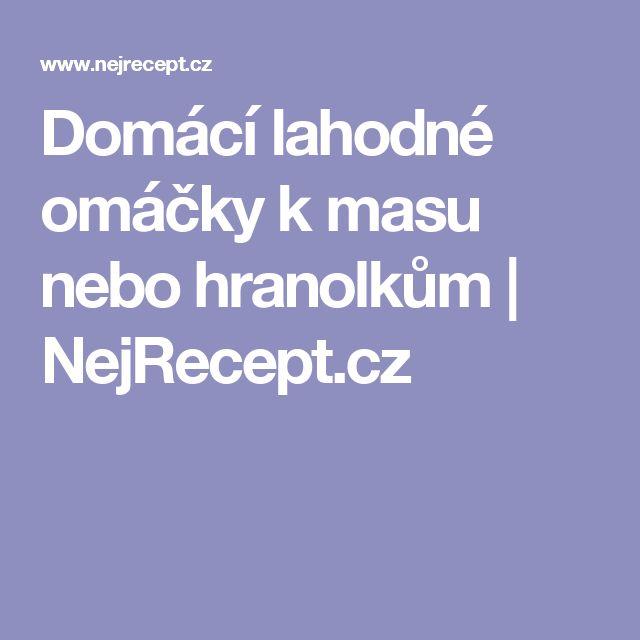 Domácí lahodné omáčky k masu nebo hranolkům | NejRecept.cz