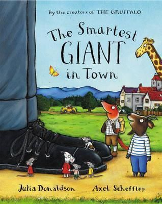 The Smartest Giant in Town. Julia Donaldson