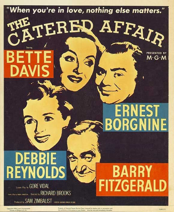 The Catered Affair (1956) starring Bette Davis, Ernest Borgnine. Watched August 2014, TCM.