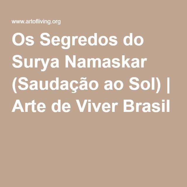 Os Segredos do Surya Namaskar (Saudação ao Sol) | Arte de Viver Brasil
