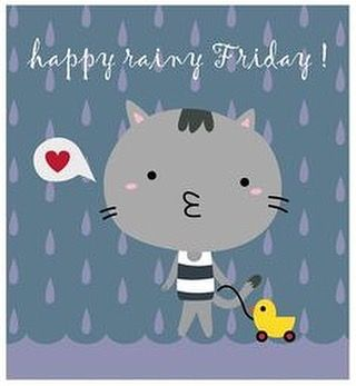 Happy Rainy Friday!  Good Morning!  #Friday #TGIFriday #GoodMorning #TomorrowIsSaturday #Weekend
