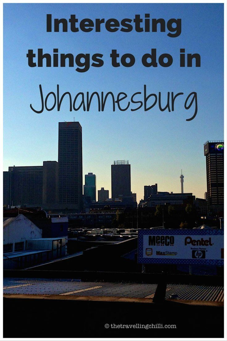 7 Interesting Things To Do In Johannesburg Africa Travel Visit
