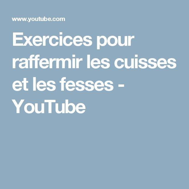 Exercices pour raffermir les cuisses et les fesses - YouTube