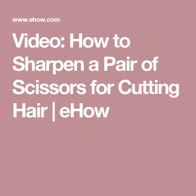 Video: How to Sharpen a Pair of Scissors for Cutting Hair | eHow