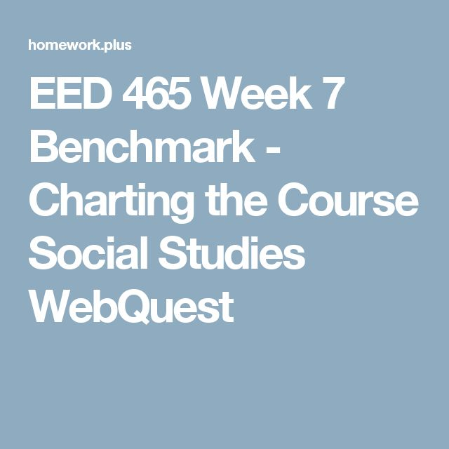 charting the course social studies webquest benchmark as Eed 465 week 7 benchmark - charting the course social soc 220 week 7 benchmark - social problems in charting the course social studies webquest to.