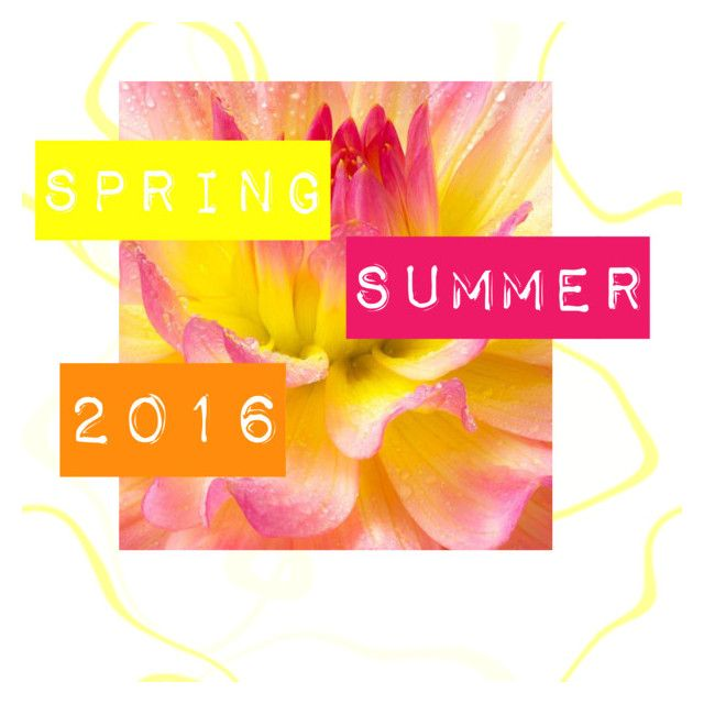 Spring/Summer 2016 Trends Title by kimearls on Polyvore