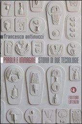 Parola e immagine. Storia di due tecnologie - Antinucci Francesco - Libro - Laterza - Percorsi Laterza - IBS